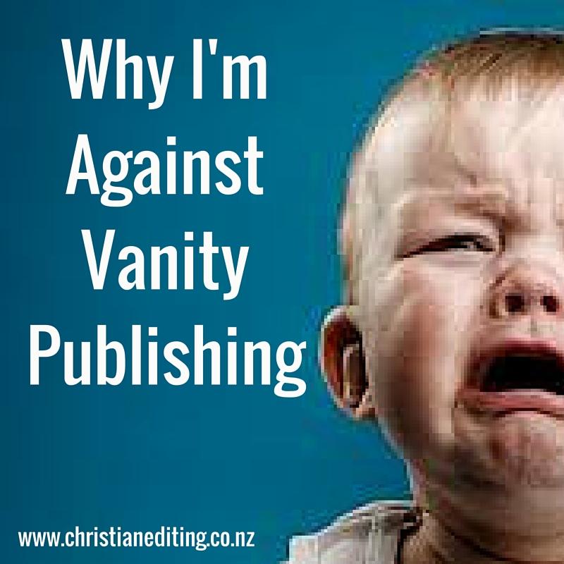 Why I'm Against Vanity Publishing