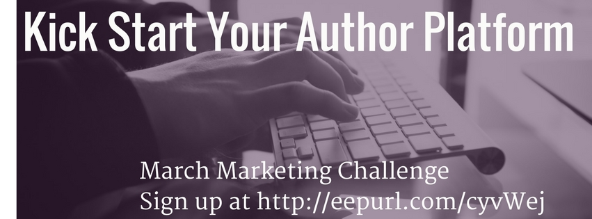 March Marketing Challenge - Kick Start Your Author Platform