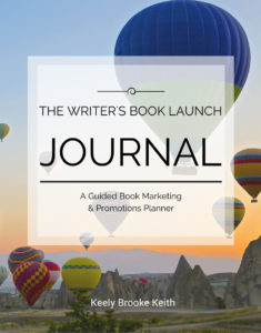 The Writers Book Launch Journal by Keely Brooke Keith