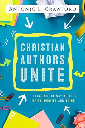 Christian Authors Unite by Antonio L Crawford