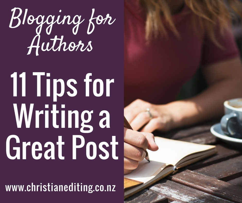 Blogging for Authors: 11 Tips for Writing a Great Post