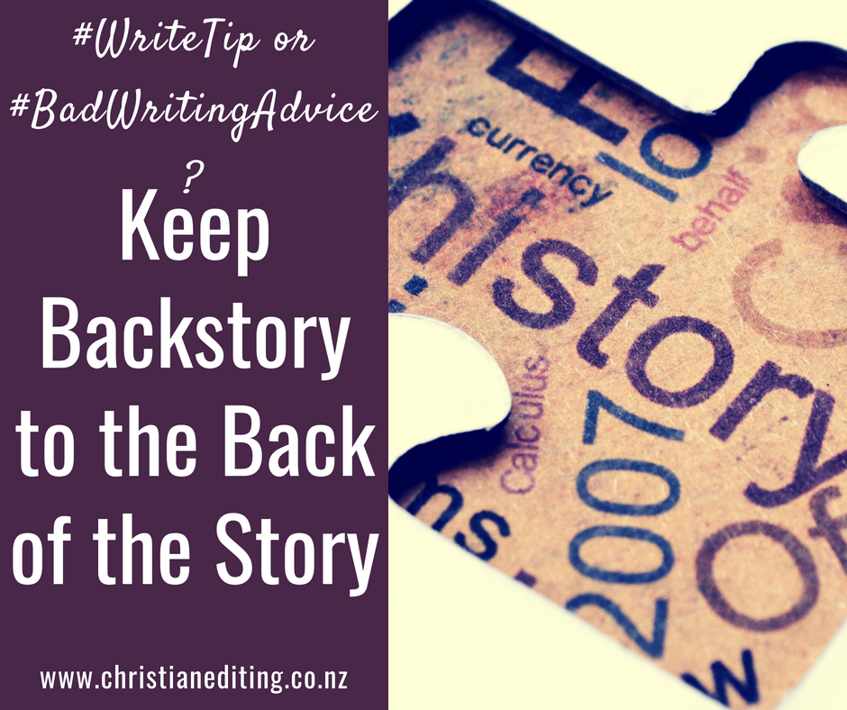 #WriteTip or #BadWritingAdvice: Keep Backstory to the Back of the Story