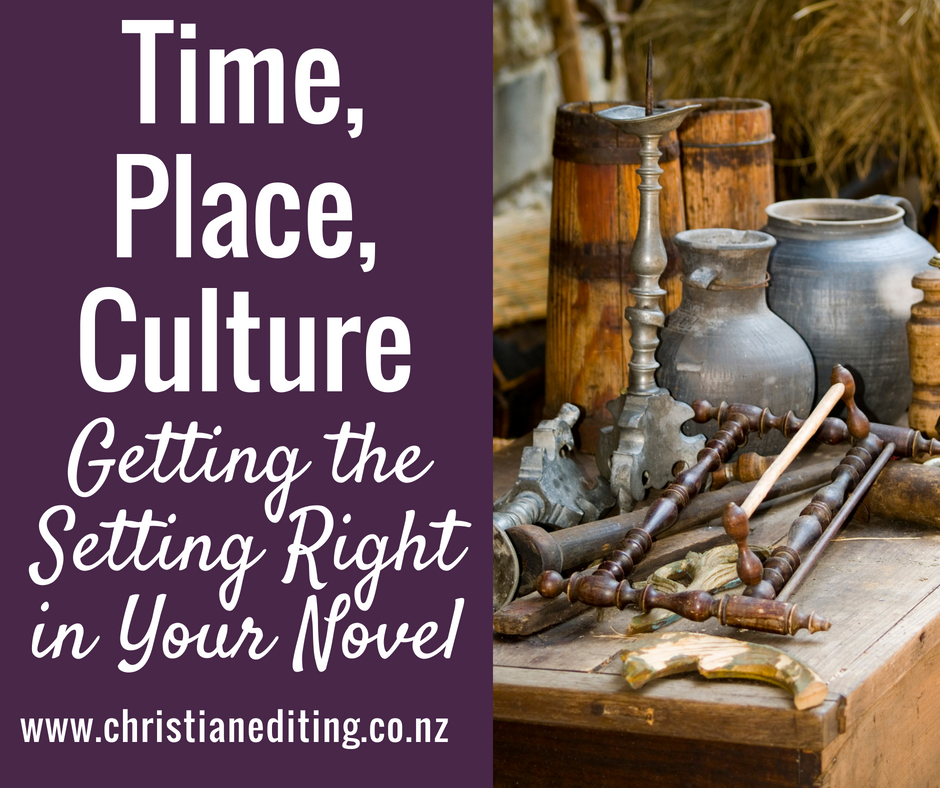 Time, place culture: Getting the setting right in your novel