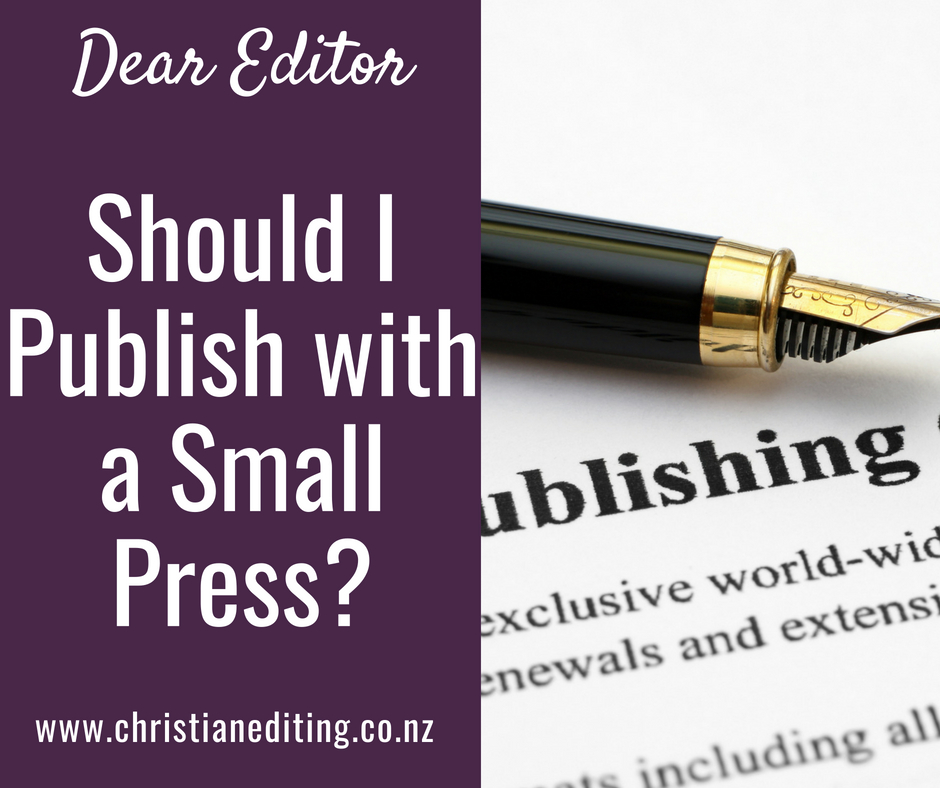 Dear Editor: Should I Publish With a Small Press?