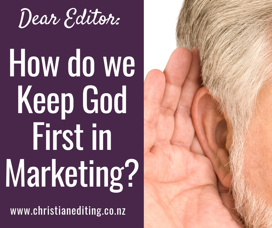 Dear Editor: How do you keep God first in marketing?