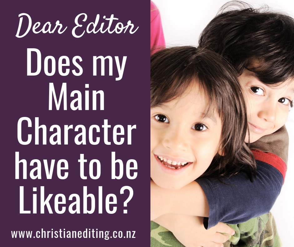 Dear Editor | Does my Main Character have to be Likeable?