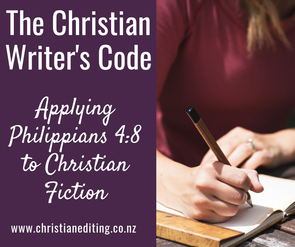 The Christian Writers Code: Applying Philippians 4:8 to Christian Fiction