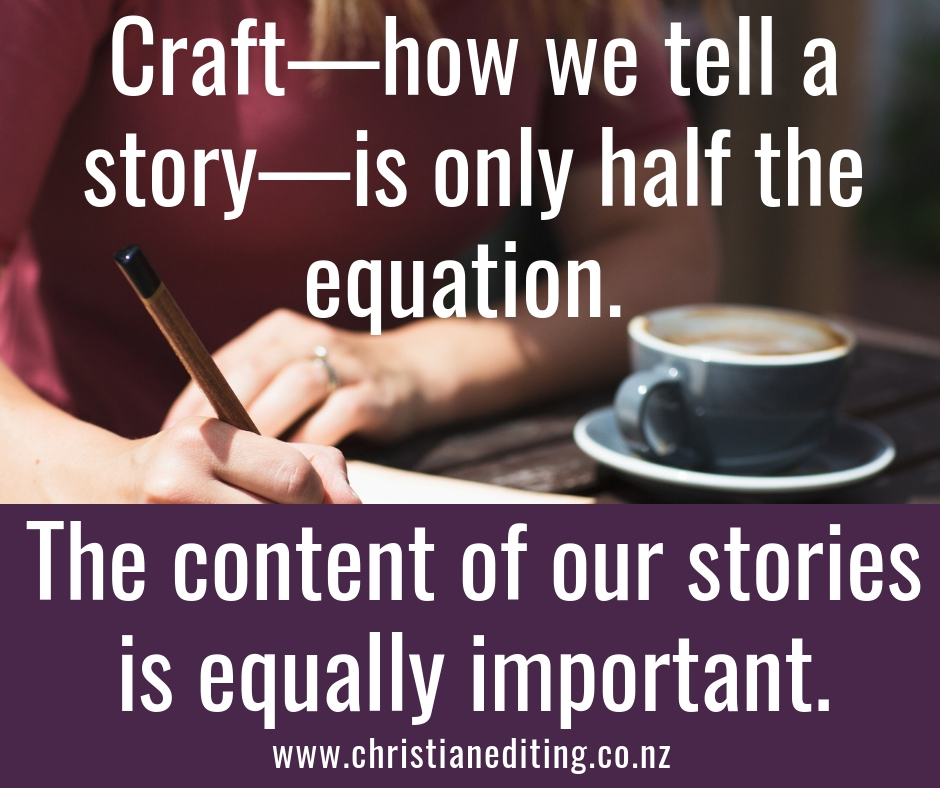 Craft - how we tell a story - is only half the equation. The content of our stories is equally important. - Chawna Schroeder